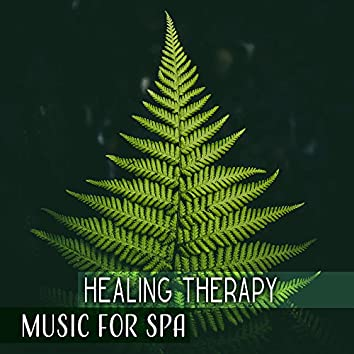 Healing Therapy Music for Spa – Calming Nature Sounds, Music for Spa, Wellness, Relaxation, Zen
