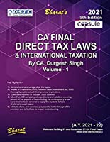Bharat?s Capsule Studies on Direct Tax Laws & International Taxation (A.Y. 2021-22) by Durgesh Singh for May 2021 Exam