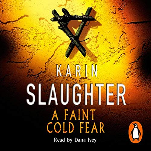 A Faint Cold Fear     Grant Country, Book 3              By:                                                                                                                                 Karin Slaughter                               Narrated by:                                                                                                                                 Dana Ivey                      Length: 6 hrs and 25 mins     3 ratings     Overall 3.0