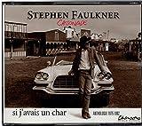 Faulkner, Stephen Si J avais Un Char 1975