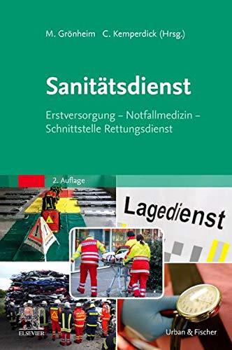 Sanitätsdienst: Erstversorgung - Notfallmedizin - Schnittstelle Rettungsdienst