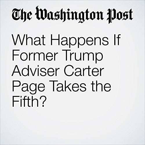 What Happens If Former Trump Adviser Carter Page Takes the Fifth? copertina
