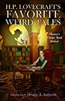 H.P. Lovecraft's Favorite Weird Tales: The Roots of Modern Horror