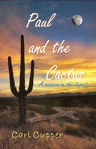 Book: Paul and the Cactus - A reunion in the desert by Carl Cupper