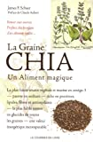 La graine Chia : Un aliment magique