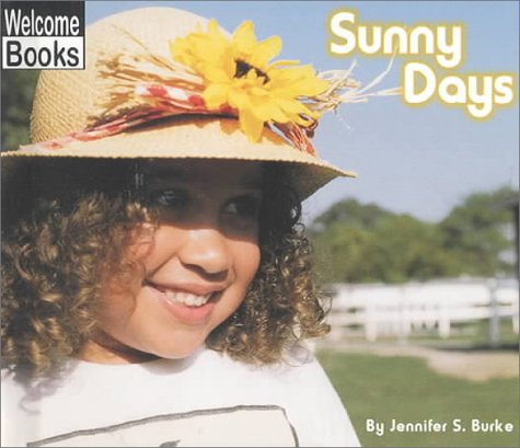 Sunny Days (Welcome Books: Weather Report)