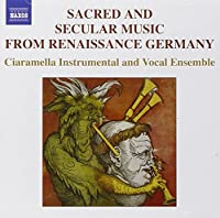 Sacred & Secular Music From Renaissance Germany