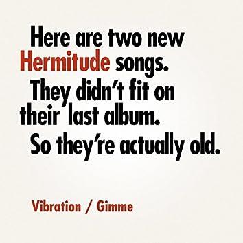 Vibration / Gimme