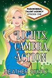Lights, Camera, Action (Paranormal Talent Agency Book 1)