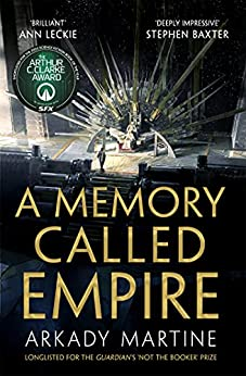 A Memory Called Empire: Winner of the 2020 Hugo Award for Best Novel (Teixcalaan Book 1) (English Edition) par [Arkady Martine]