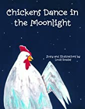 Chickens Dance in the Moonlight
