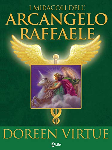 I Miracoli dell'Arcangelo Raffaele: #1 New Yoek Times bestselling author (Italian Edition)