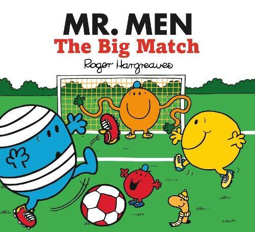 Hargreaves, R: Mr. Men: The Big Match (Mr. Men & Little Miss Celebrations)