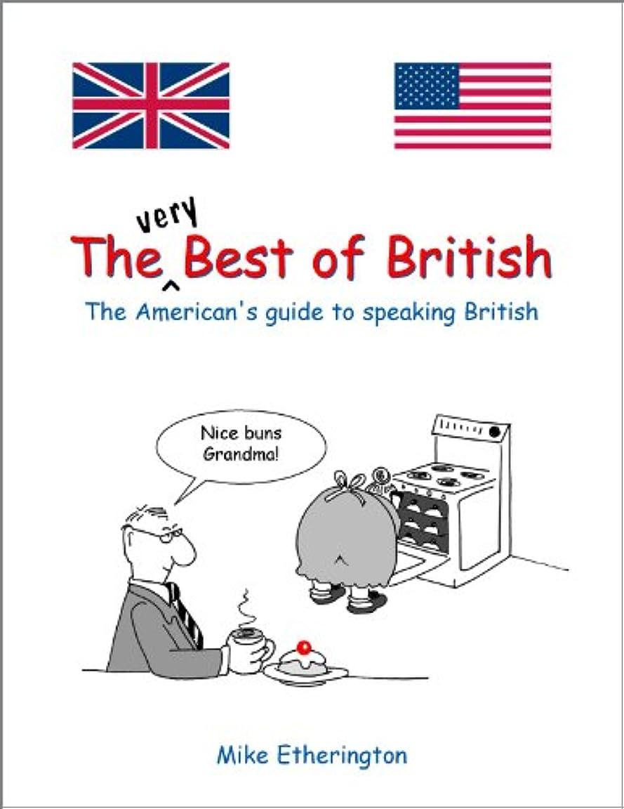 熱心もろい干渉するThe (Very) Best of British (English Edition)