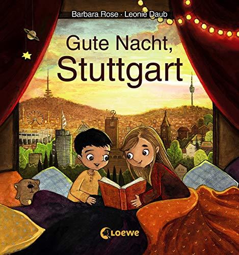 Gute Nacht, Stuttgart: Zum Einschlafen ab 18 Monate - Bilderbuch, Pappbilderbuch, Erinnerungsbuch, Geschenkbuch, Reisegeschenke (Gute Nacht, Lieblingsstadt)