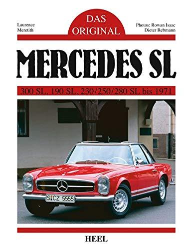 Das Original: Mercedes SL: 300 SL, 190 SL, 230/250/280 SL bis 1971