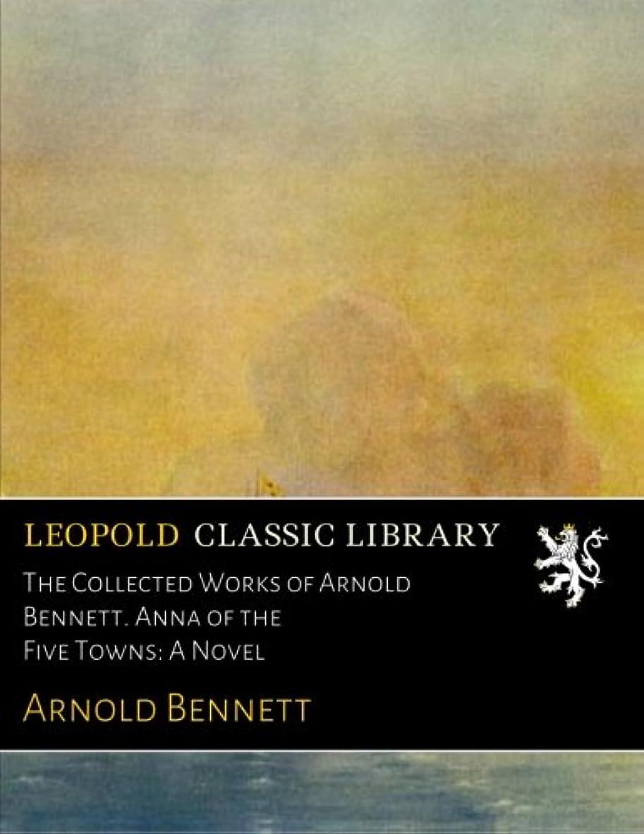 ピクニックをする強度問題The Collected Works of Arnold Bennett. Anna of the Five Towns: A Novel