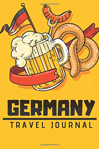 Germany Travel Journal: Notebook   For everyone who want to record and organize their Travel   105 pages   '6'x'9'in