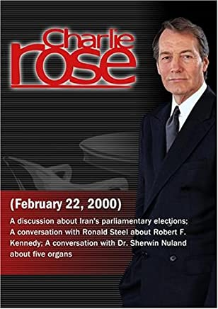 Charlie Rose with Shaul Bakhash & Robin Wright; Ronald Steel; Sherwin Nuland (February 22, 2000)