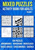 Mixed Puzzle Activity Book for Adults Volume 2: Arrowwords, Crossword, Kriss Kross, Word