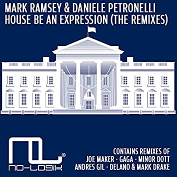 House Be an Expression (The Remixes)