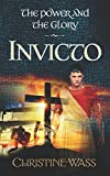 Invicto: A gripping story of romance, faith, brutality and bravery. The third book in the power and ...