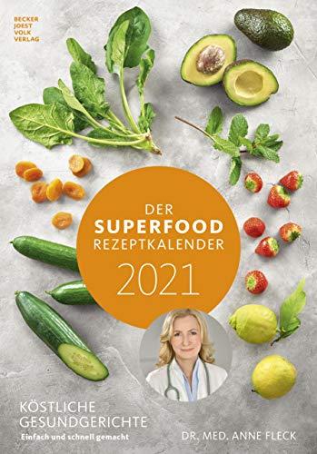 Der Superfood-Rezeptkalender 2021 - Bild-Kalender 23,7x34 cm - Küchen-Kalender - gesunde Ernährung - mit Rezepten - Wand-Kalender - Alpha Edition