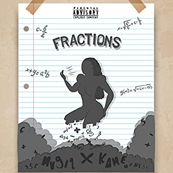 Fractions (feat. Kame)