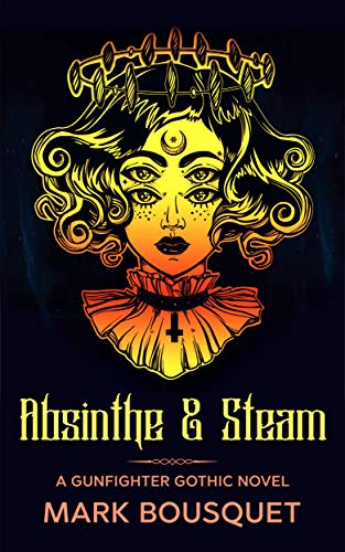 Absinthe & Steam (Gunfighter Gothic Book 3) (English Edition)