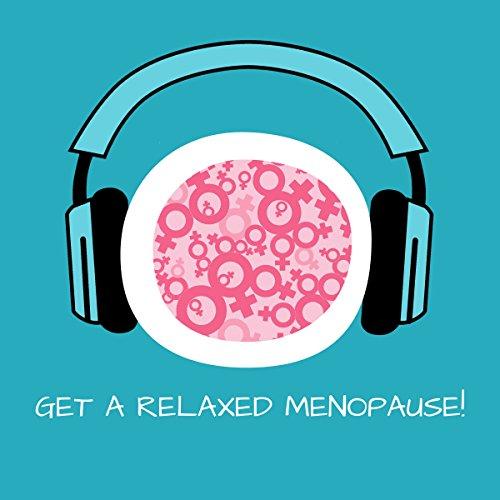 Get a Relaxed Menopause! Entspannte Wechseljahre mit Hypnose Titelbild