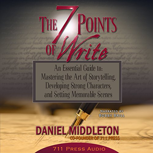The 7 Points of Write     An Essential Guide to Mastering the Art of Storytelling, Developing Strong Characters, and Setting Memorable Scenes              By:                                                                                                                                 Daniel Middleton,                                                                                        Jaime Vendera                               Narrated by:                                                                                                                                 Bobby Brill                      Length: 2 hrs and 5 mins     9 ratings     Overall 3.6