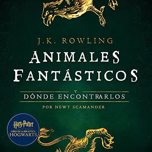 Animales fantásticos y dónde encontrarlos: Harry Potter Libro de la Biblioteca Hogwarts