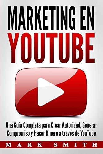 Marketing en YouTube: Una Guía Completa para Crear...