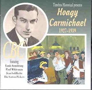 Hoagy Carmichael 1927 - 1939