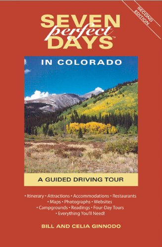 Seven Perfect Days in Colorado: A Guided Driving Tour (English Edition)