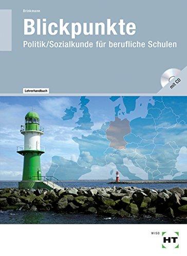 Blickpunkte - Politik: Sozialkunde für berufliche Schulen - Lehrerhandbuch mit CD