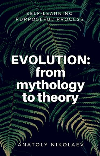 Evolution: from Mythology to Theory