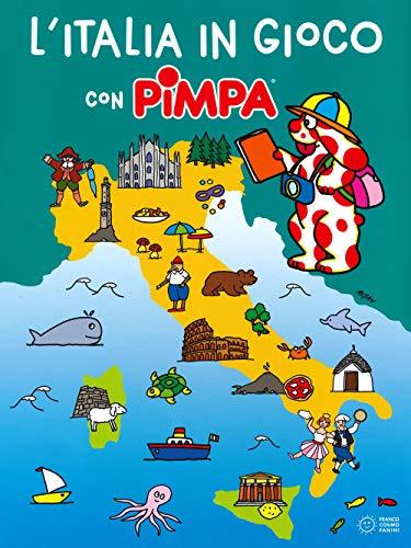 L'Italia in gioco con Pimpa. Ediz. a colori