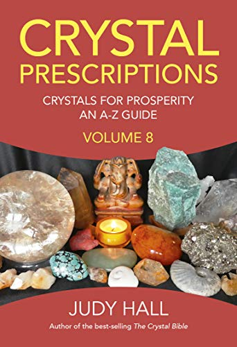 Crystal Prescriptions volume 8: Crystals for Prosperity - an A-Z guide (English Edition)