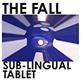 Songtexte von The Fall - Sub‐Lingual Tablet