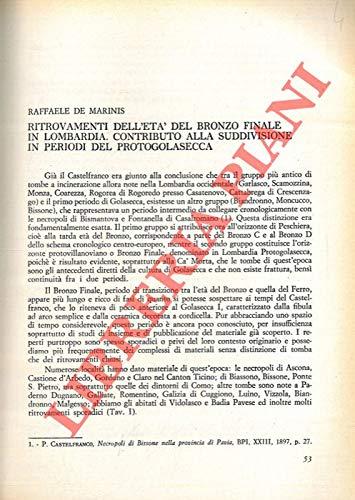 Ritrovamenti dell'Eta' del Bronzo Finale in Lombardia. Contributo alla suddivisione in periodi del protogolasecca.