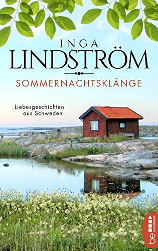 Inga Lindström: Sommernachtsklänge - Liebesgeschichten aus Schweden