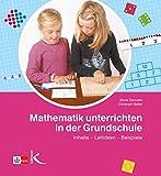 Mathematik unterrichten in der Grundschule: Inhalte ? Leitideen ? Beispiele - Christoph Selter