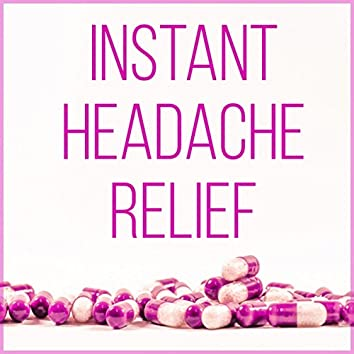 Instant Headache Relief – Migraine Treatment, Pain Relief, New Age Music to Stop Headache, Pain Killers, Relaxation Exercises, Serenity, Healing Power