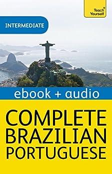 Complete Brazilian Portuguese Beginner to Intermediate Course: Enhanced Edition (English Edition) por [Ethel Pereira De Almeida Rowbotham, Sue Tyson-Ward]