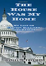 The House Was My Home: My Life On Capitol Hill and Other Tales