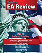 PassKey EA Review Part 2: Business Taxation: IRS Enrolled Agent Exam Study Guide: 2017-2018, Edition