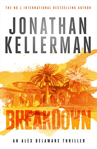 Breakdown (Alex Delaware series, Book 31): A thrillingly suspenseful psychological crime novel (English Edition)