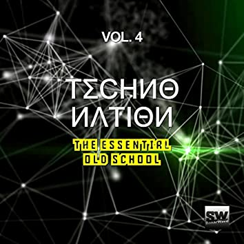 Techno Nation, Vol. 4 (The Essential Old School)