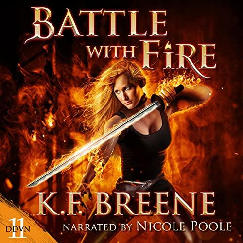 Battle with Fire: Demon Days, Vampire Nights World, Book 11